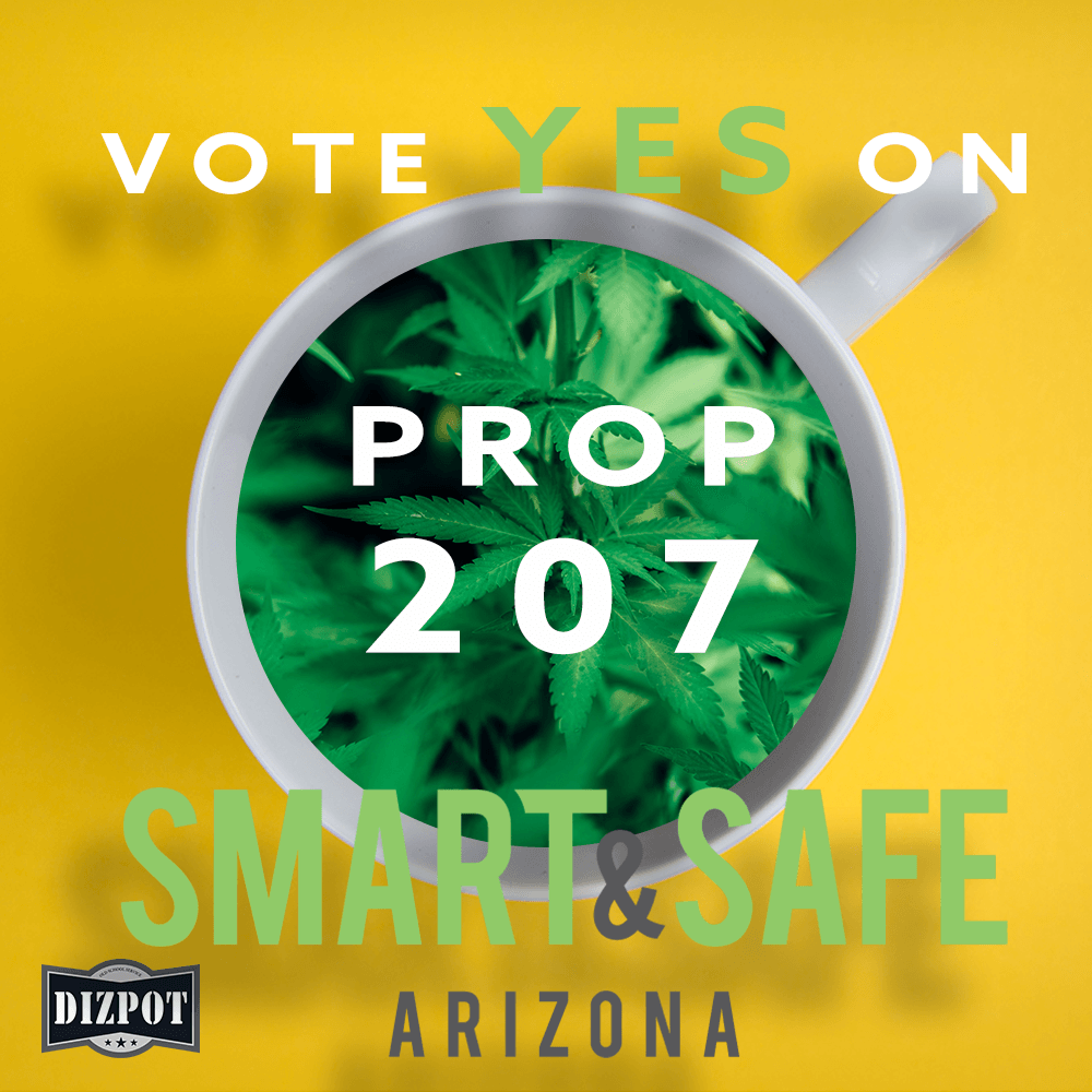 "DIZPOT ""YES"" on AZ Prop 207"
