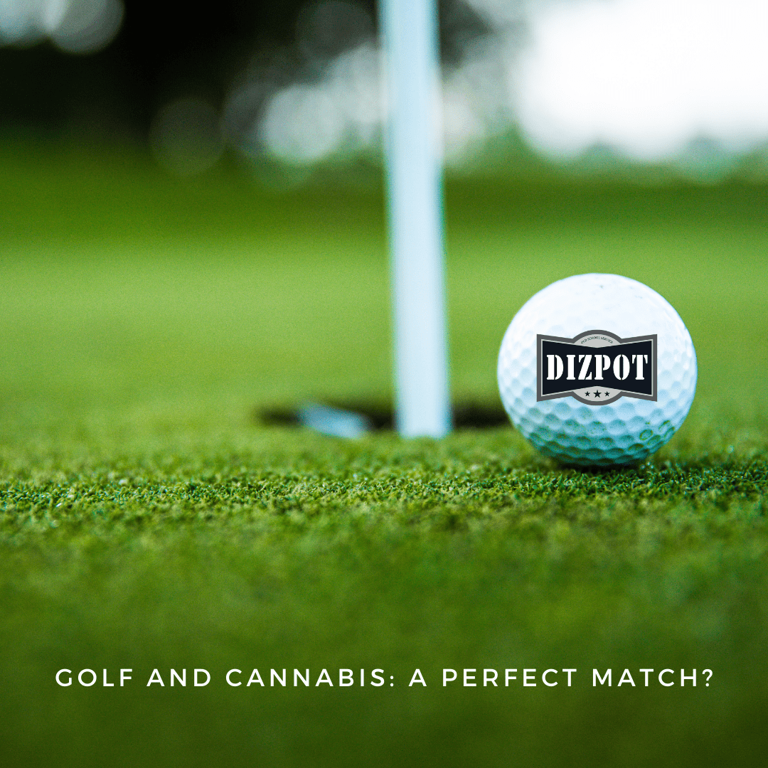 Golf and Cannabis A Perfect match