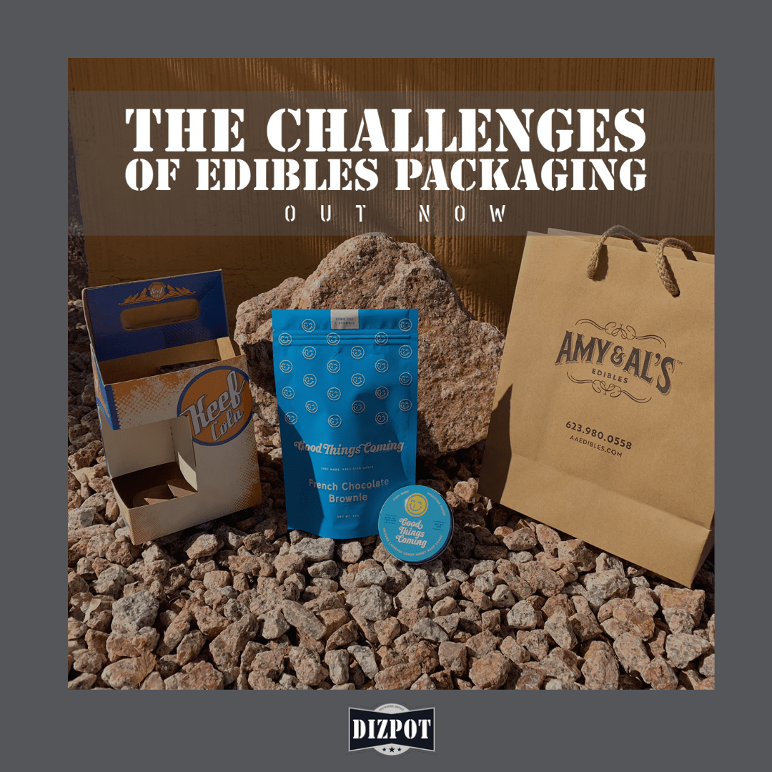 The Challenges of Edibles Packaging